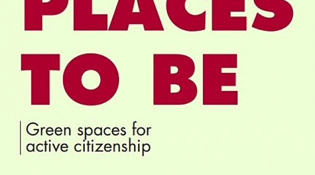 Places to be / Green spaces for active citizenship