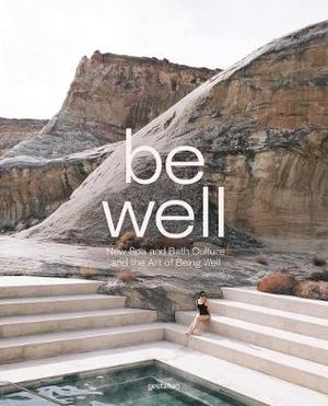 Be Well book new bookshop shop online gift low price reading gift idea inspiration wellness swimming pools sauna spa New book new spa and bath culture and the art of being well 21st century blog green landscape architecture CG Concept belgium